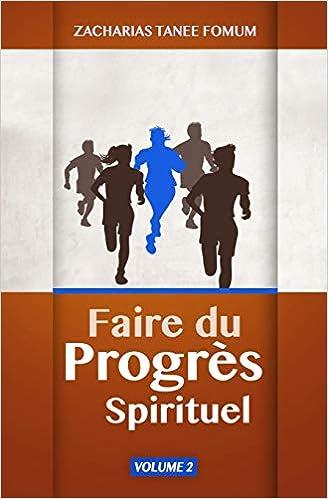 Faire Du Progres Spirituel Volume 2 Faire Du Progres