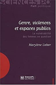 Genre, violences et espaces publics : La vulnérabilité des femmes en question par Marylène Lieber