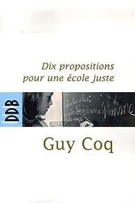 Dix propositions pour une école juste par Guy Coq
