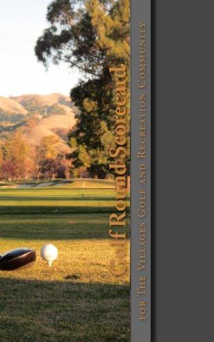 Read Online Golf Round Scorecard: The Villages Golf and Recreation Community pdf epub