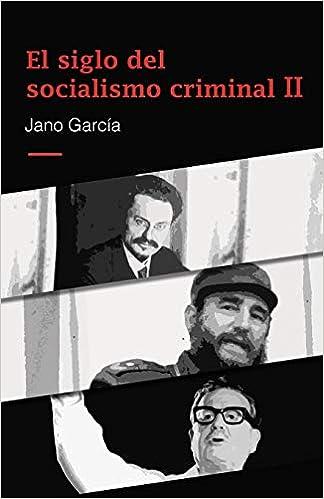 El Siglo Del Socialismo Criminal Ii: Segunda Parte por Jano García epub