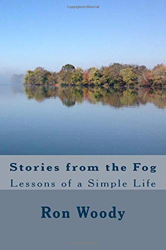 Stories from the Fog: Lessons from a Simple Life Dont Get ...