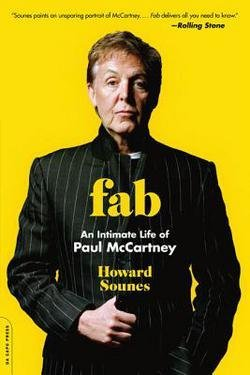 Howard Sounes: Fab : An Intimate Life of Paul McCartney (Paperback); 2011 Edition (Fab An Intimate Life Of Paul Mccartney)