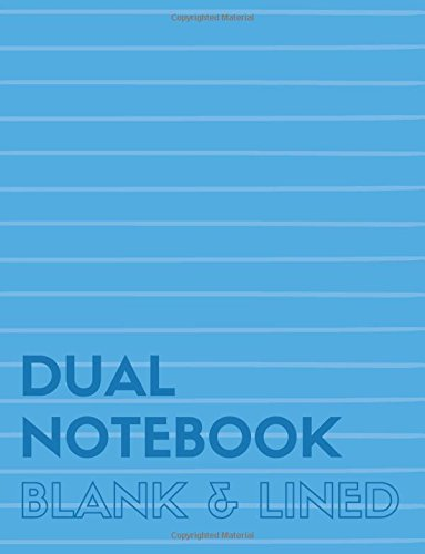 Dual Notebook Blank & Lined: Letter Size Notebook with Lined and Blank Pages Alternating, 8.5 x 11, 100 Pages (50 Wide Ruled + 50 Blank), Blue Soft Cover (Blank & Line Journal XL) (Volume 2) pdf epub