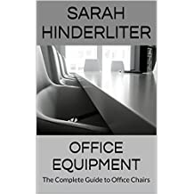 Office Equipment: The Complete Guide to Office Chairs