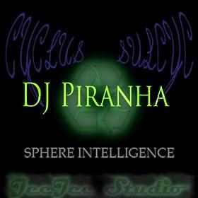 Amazon.com: DJ Piranha: Sphere Intelligence: MP3 Downloads