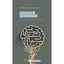 La parole numérique, analyse, reconnaissance et synthèse du signal vocal (L'Académie en poche) (French Edition)