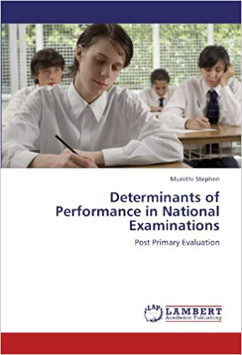 Determinants of Performance in National Examinations: Post Primary Evaluation