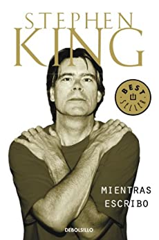 Mientras escribo (Spanish Edition) by [King, Stephen]