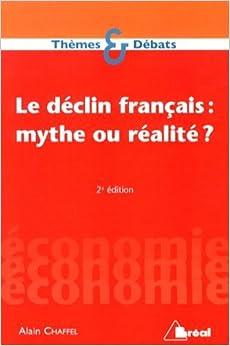 Le déclin français : mythe ou réalité ?