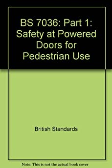 BS 7036: Part 1: Safety at Powered Doors for Pedestrian Use Paperback