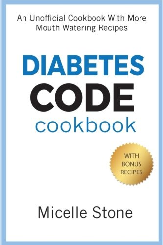 Diabetes Code Cookbook (Micelle Stone) by Micelle Stone