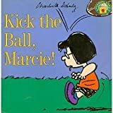 Kick the Ball, Marcie!, Charles M. Schulz, 0694009105