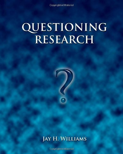 Questioning Research [Paperback] [2011] (Author) Dr. Jay H. Williams ebook