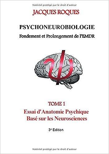 Book Psychoneurobiologie fondement et prolongement de l'EMDR by Jacques Roques (2015-01-27)