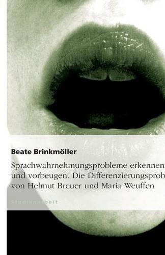 Sprachwahrnehmungsprobleme erkennen und vorbeugen. Die Differenzierungsprobe von Helmut Breuer und Maria Weuffen (German Edition)