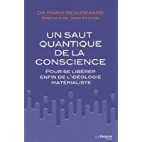Le saut quantique de la conscience : Pour se libérer enfin de l'idéologie matérialiste