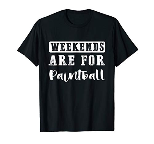 Weekends Are For Paintball Funny Gift Tshirt