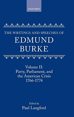 The Writings and Speeches of Edmund Burke: Volume II: Party, Parliament and the American Crisis, 1766-1774