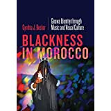 Blackness in Morocco: Gnawa Identity through Music and Visual Culture