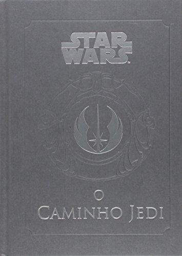 O Caminho Jedi. Um Manual Para Estudantes da Força