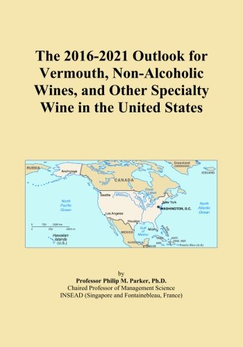 The 2016-2021 Outlook for Vermouth, Non-Alcoholic Wines, and Other Specialty Wine in the United States