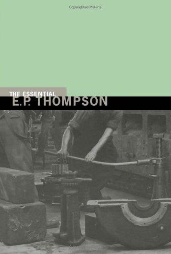 The Essential E. P. Thompson (New Press Essential)