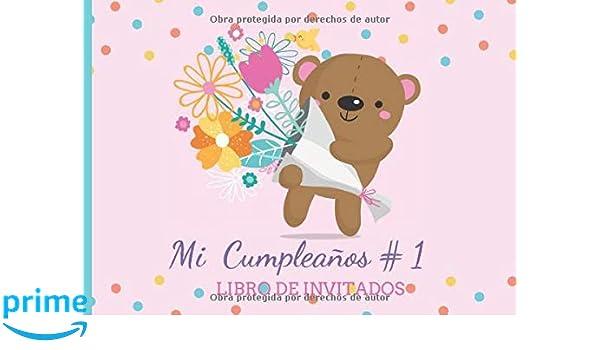 Mi Cumpleaños # 1 Libro de Invitados: Libro de firmas para ...