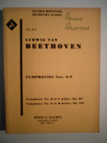 Ludwig Van Beethoven Symphonies 8-9 (Kalmus Miniature Orchestra Scores, No. 311)