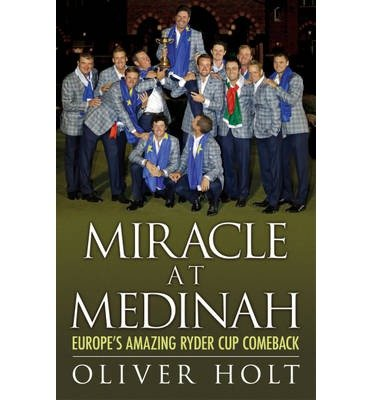 Miracle at Medinah: Europe's Amazing Ryder Cup Comeback (Paperback) - Common