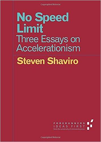 no speed limit three essays on accelerationism forerunners no speed limit three essays on accelerationism forerunners ideas first steven shaviro 9780816697670 com books