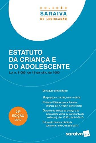 Estatuto da Criança e do Adolescente - Coleção Saraiva de Legislação