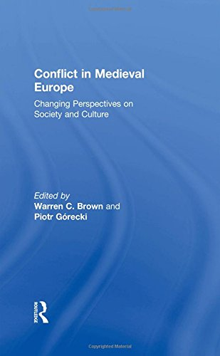 Conflict in Medieval Europe: Changing Perspectives on Society and Culture
