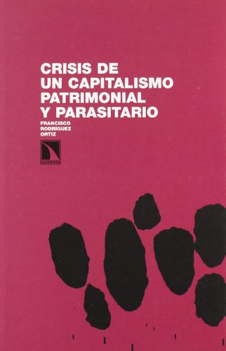 Crisis del capitalismo patrimonial y parasitario