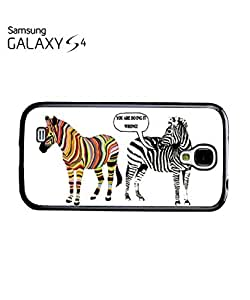 chen-shop design Zebra You Are Doing it Wrong At Cell Phone Case Samsung Galaxy S4 Black high quality