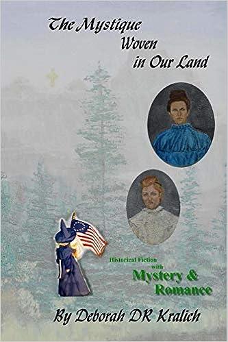 Deborah DR Kralich - The Mystique Woven In Our Land