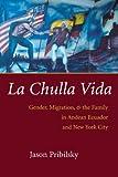 La Chulla Vida: Gender, Migration, and the Family