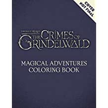 Fantastic Beasts: The Crimes of Grindelwald: Magical Adventures Coloring Book