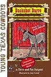 img - for Buckshot Burro: Keep a Good Attitude (Young Texas Cowboys) book / textbook / text book