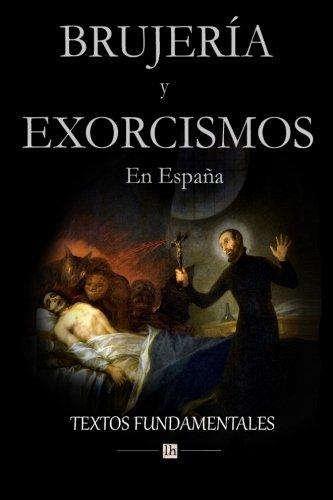 Brujeria y exorcismos en España.: Textos fundamentales (Spanish Edition) [Servando Gotor - Marcelino Menendez Pelayo - Pedro Ciruelo - Antonio Iofreu] (Tapa Blanda)