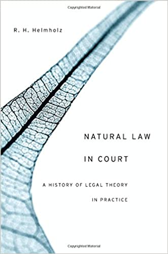 Natural Law in Court A History of Legal Theory in Practice
