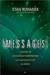 Messages - L'histoire de contacts extraterrestres la plus documentée au monde