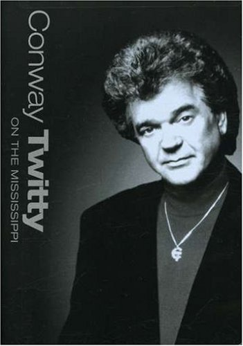 Conway Twitty - On the Mississippi by Eagle Rock Ent