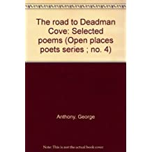The road to Deadman Cove: Selected poems (Open places poets series ; no. 4)