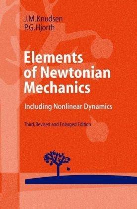 Elements of Newtonian Mechanics: Including Nonlinear Dynamics: 3rd (Third) edition PDF