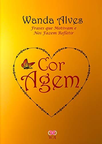 Cor Agem Frases Motivacionais Portuguese Edition Kindle