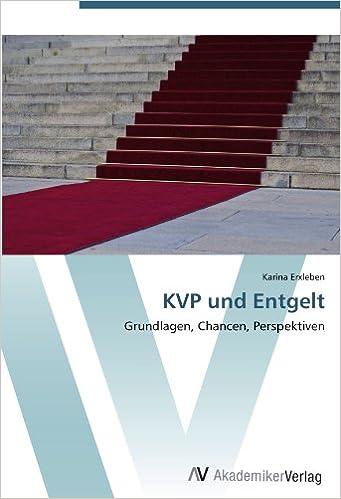 KVP und Entgelt: Grundlagen, Chancen, Perspektiven
