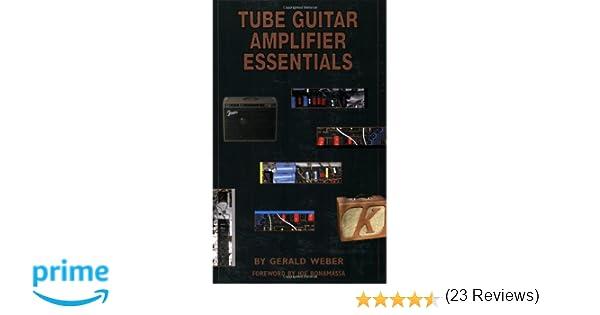 Tube Guitar Amplifier Essentials: Gerald Weber: 9780964106024 ...