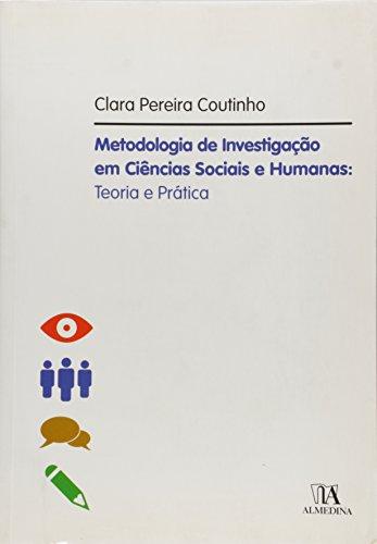 Metodologia De Investigacao Em Ciencias Sociais E Humanas: Teoria E Pratica