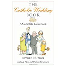 The Catholic Wedding Book: A Complete Guidebook